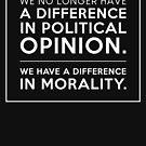Wir haben keinen Unterschied mehr in der politischen Meinung von kjanedesigns