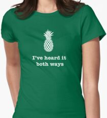 I've heard it both ways, Pineapple style Women's Fitted T-Shirt