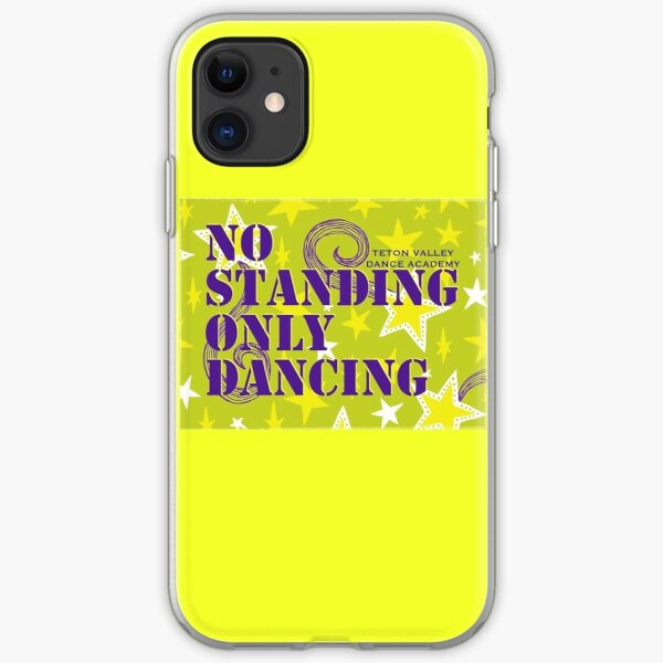 No Standing Only Dancing iPhone Soft Case