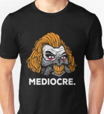 Mediocre Unisex T-Shirt