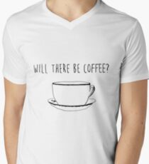Will There Be Coffee?  T-Shirt