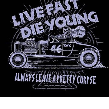 Hot Rod Live Fast Die Young - Purple (alpha bkground) by AbsinthTears