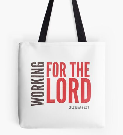 Working for the Lord - Colossians 3:23-24 Tote Bag