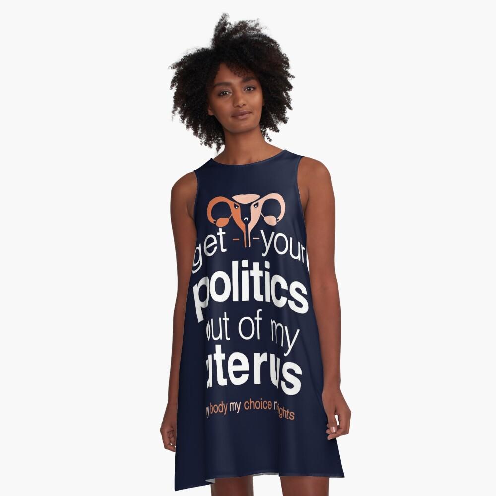 Holen Sie sich Ihre Politik aus meinem Uterus, Pro Choice Womens Rights A-Linien Kleid