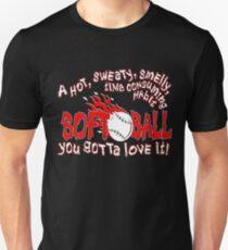 You Gotta Love It - Softball Unisex T-Shirt