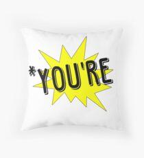 *You're Pow Design Throw Pillow