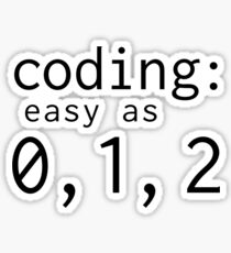Coding: easy as 0, 1, 2 Sticker