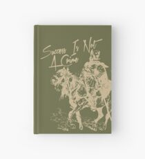 Success Is Not A Crime Hardcover Journal
