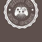 Shut Up And Game - XB1 by nxtgen720