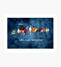 WHO CALLED THIS MEETING? Art Print