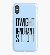 Dwight You Ignorant Slut! iPhone Case/Skin