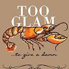 Too glam to give a damn by Namoh