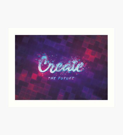Create the Future Art Print