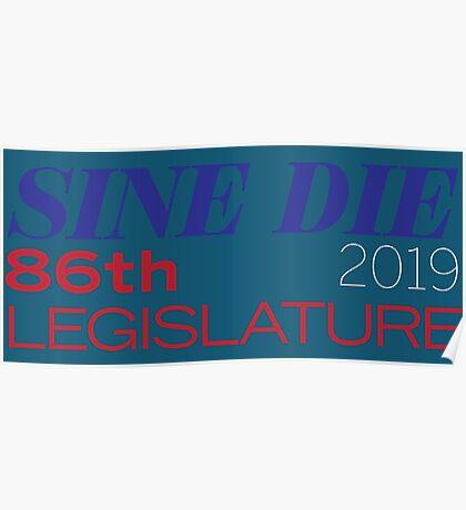 Sine Die - Texas Legislature - 86th Legislative Session 2019 Poster
