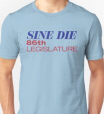 Sine Die - Texas Legislature - 86th Legislative Session 2019 Slim Fit T-Shirt