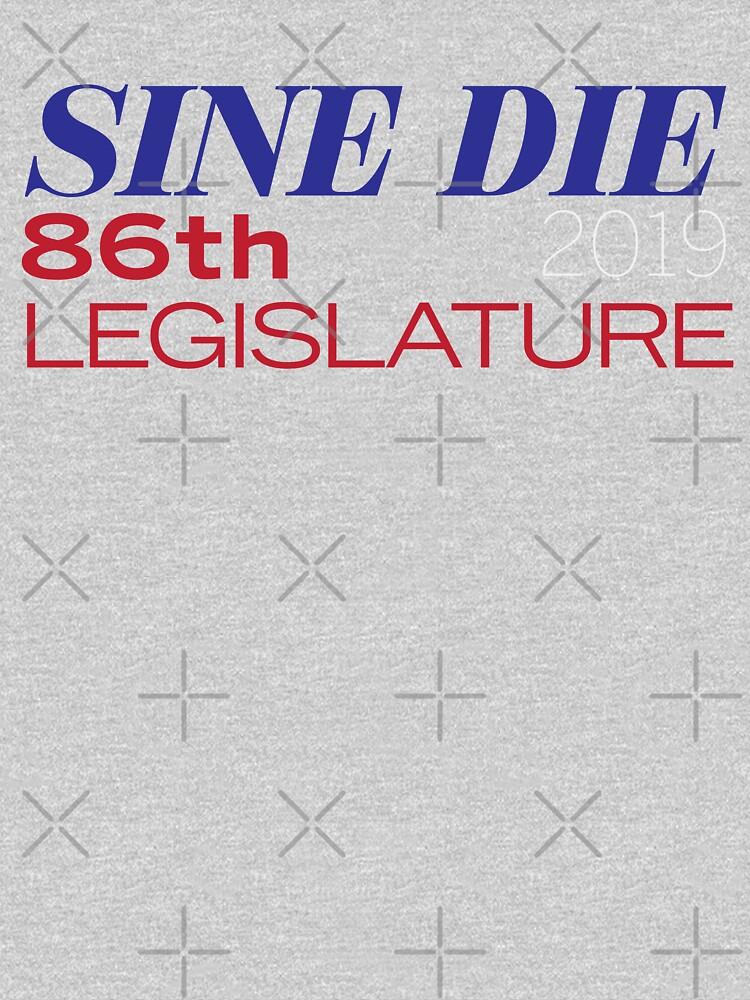 Sine Die - Texas Legislature - 86th Legislative Session 2019 by willpate