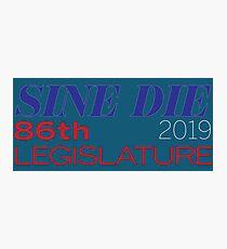 Sine Die - Texas Legislature - 86th Legislative Session 2019 w/Outline Photographic Print