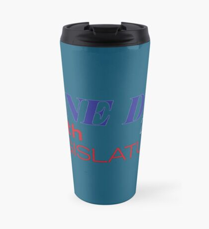 Sine Die - Texas Legislature - 86th Legislative Session 2019 w/Outline Travel Mug