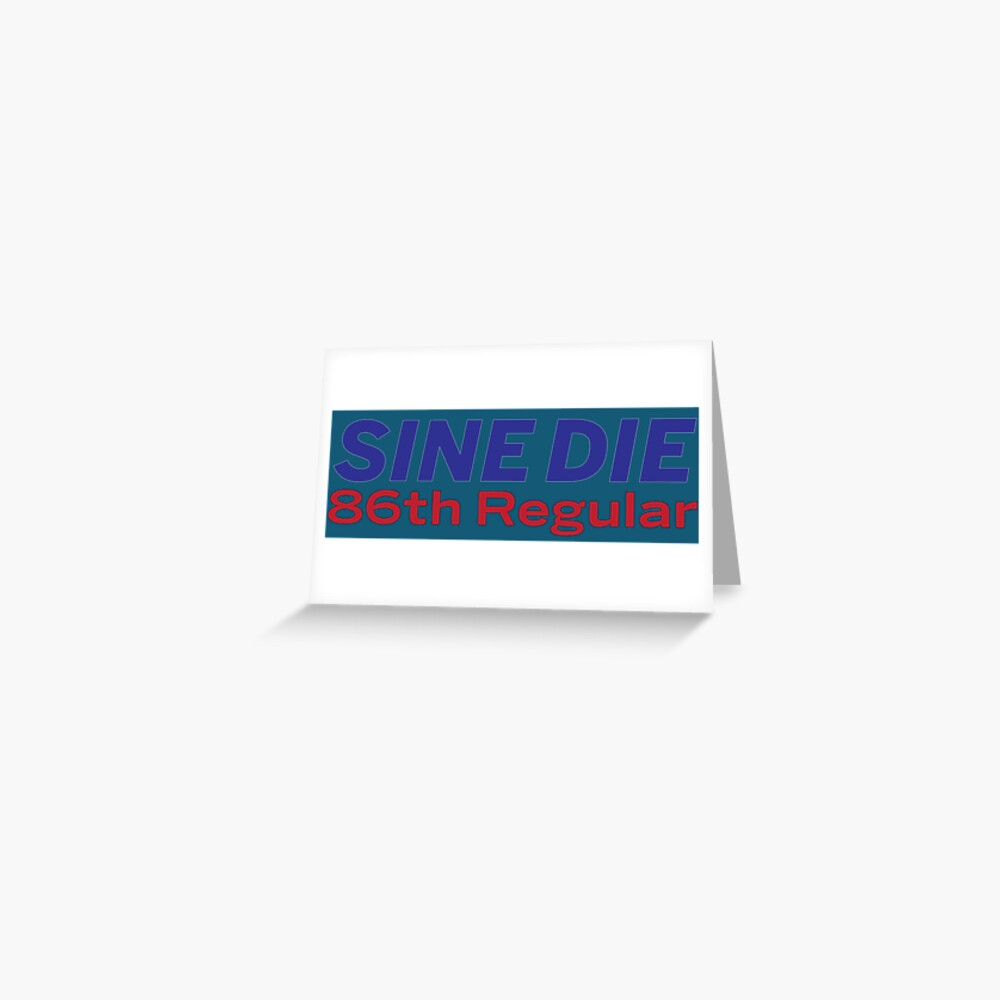 Sine Die - Texas Legislature - 86th Legislature Greeting Card