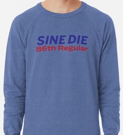 Sine Die - Texas Legislature - 86th Legislature Lightweight Sweatshirt