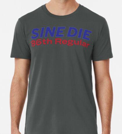 Sine Die - Texas Legislature - 86th Legislature Premium T-Shirt