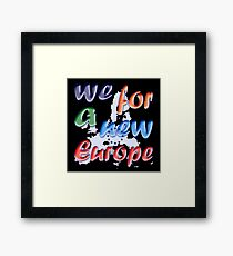 """We for a new Europe"" slogan Framed Print"