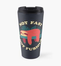 Not Fast, Not Furious Travel Mug