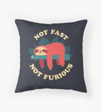 Not Fast, Not Furious Throw Pillow