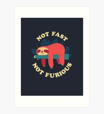 Not Fast, Not Furious Art Print
