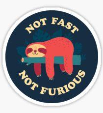 Not Fast, Not Furious Sticker