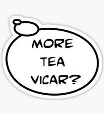 MORE TEA VICAR? by Bubble-Tees.com Sticker