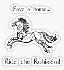 Save a horse... Ride the Rohirrim! - Black Sticker