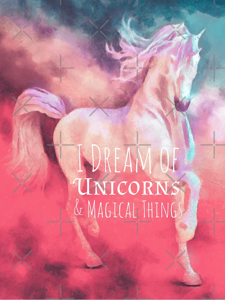 I Dream of Unicorns & Magical Things by Ladyfyre