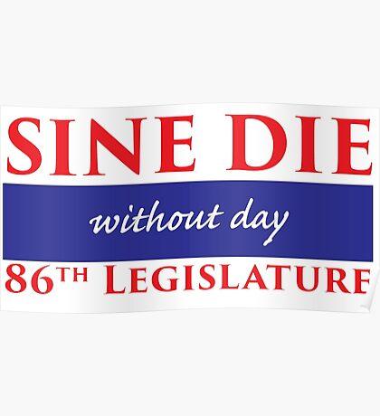 Sine Die - Without Day - Texas Legislature 86th Legislative Session Poster