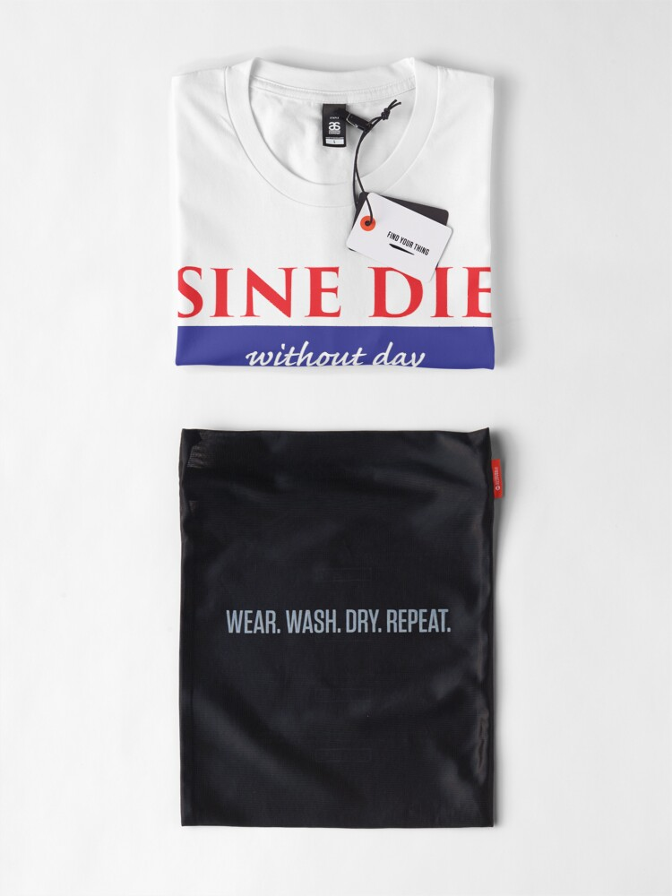 Alternate view of Sine Die - Without Day - Texas Legislature 86th Legislative Session Premium T-Shirt