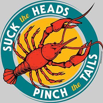 Suck Heads Pinch Tails by hennemandesign