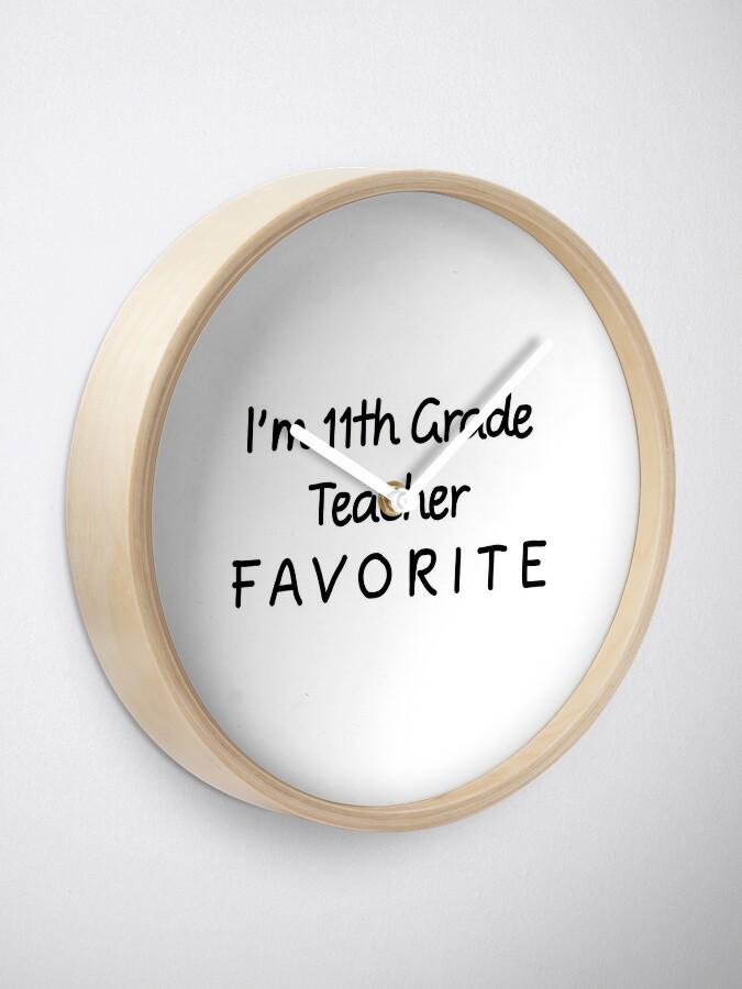 Alternative Ansicht von Ich bin 11. Klassenlehrer Favorit 11. Klassenlehrer Uhr