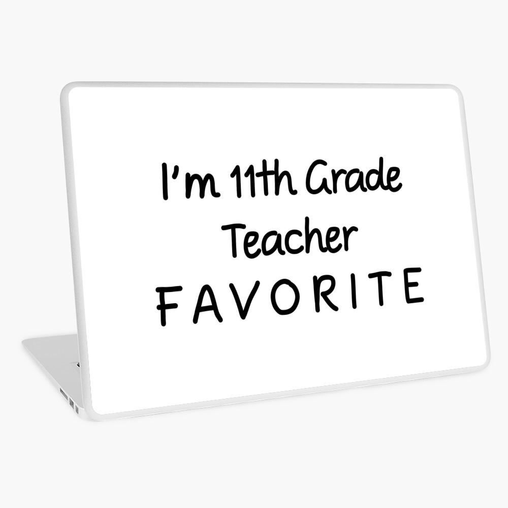 Ich bin 11. Klassenlehrer Favorit 11. Klassenlehrer Laptop Folie