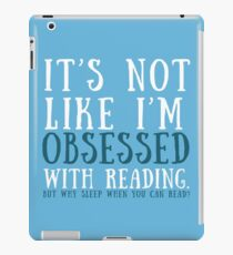 But who says I'm obsessed? iPad Case/Skin