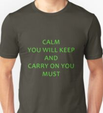 Calm You Will Keep Unisex T-Shirt