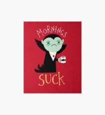Mornings Suck Art Board Print