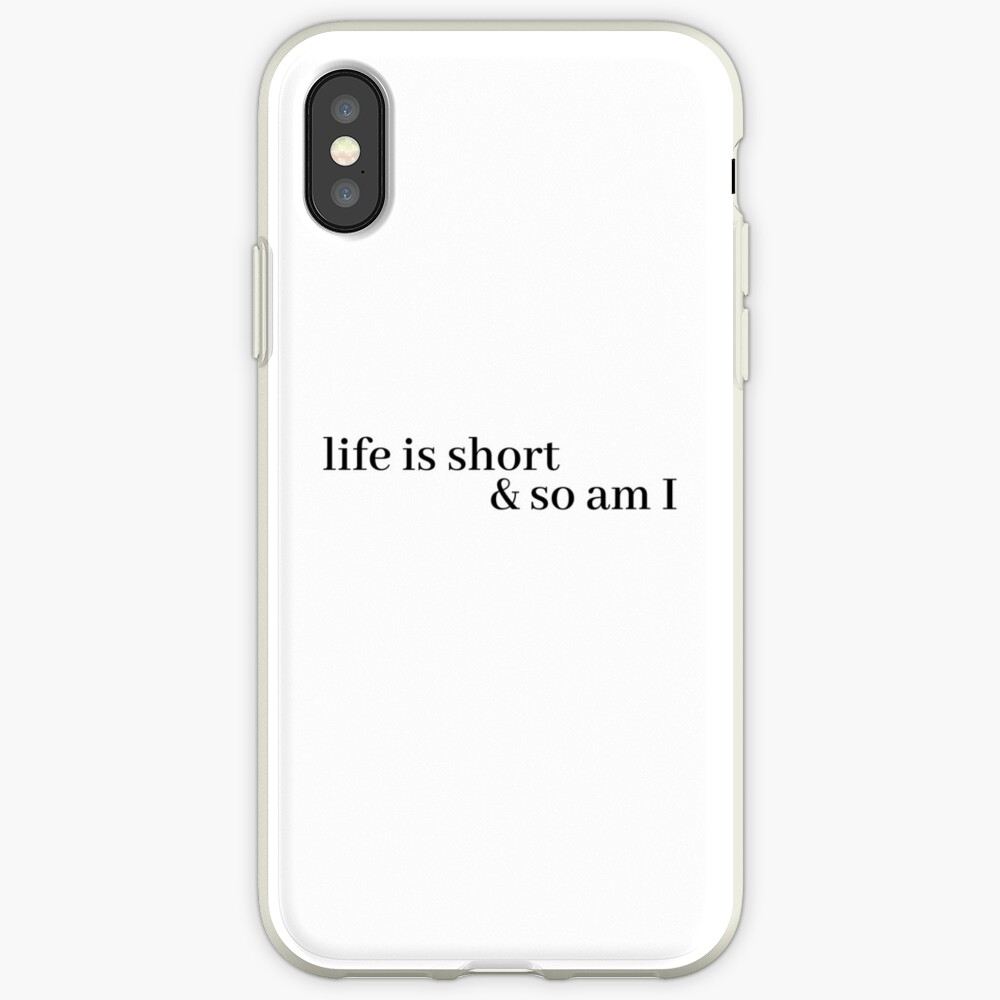 life is short and so am i iPhone Case & Cover