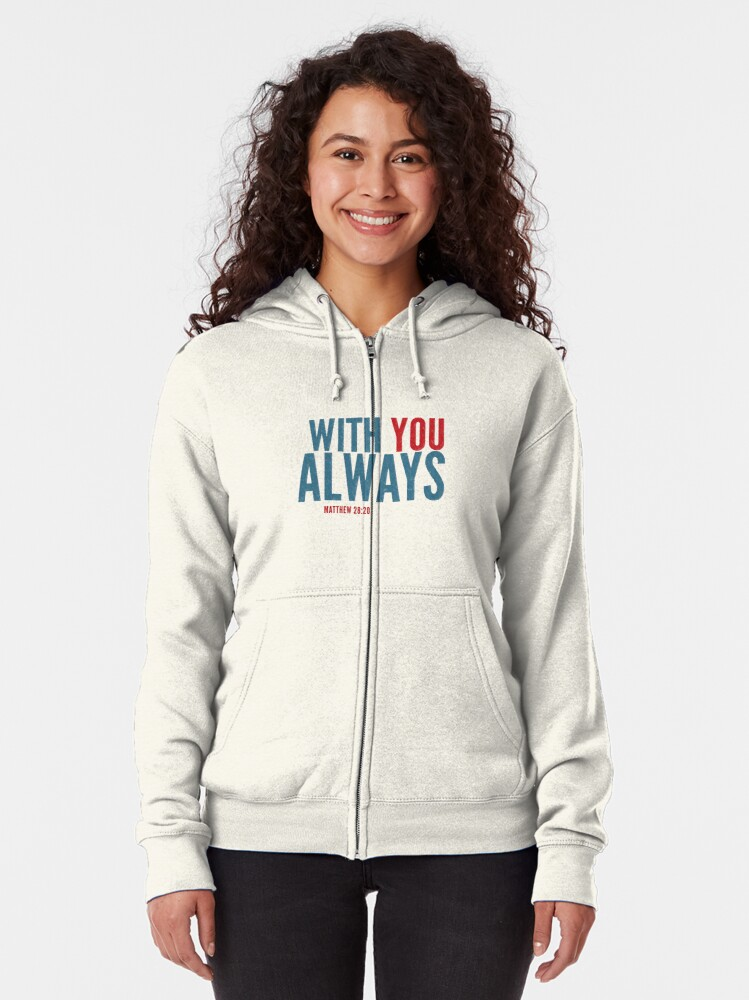 Alternate view of With you always - Matthew 28:20 Zipped Hoodie