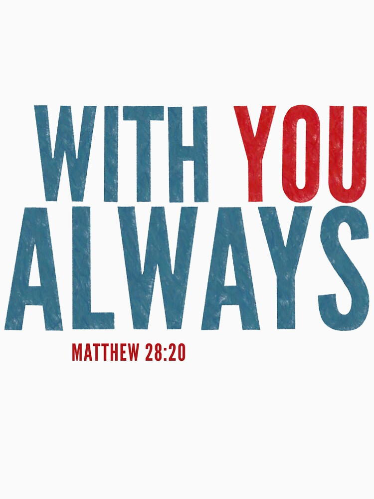 With you always - Matthew 28:20 by StackingStones