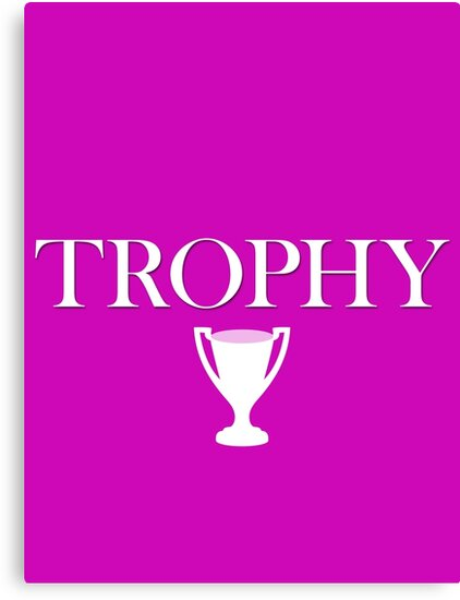 Trophy Wife by cpinteractive