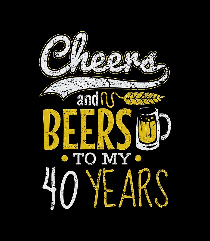 Imagenes De Cumpleanos Numero 40.Idea De Regalo De Cumpleanos Numero 40 De Cheers And Beers Lamina Artistica