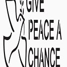 GIVE PEACE A CHANCE Vintage Art by Bruce ALMIGHTY Baker