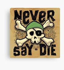 Sag niemals sterben Leinwanddruck