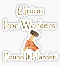 Union Iron Workers Humor Sticker