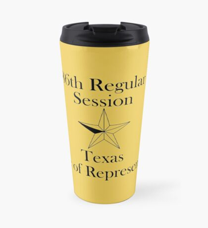 Texas House of Representatives - 86th Regular Session - Texas Legislature Travel Mug